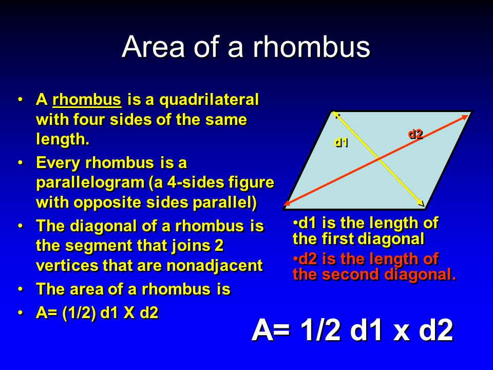 Area of a rhombus A rhombus is a quadrilateral with four sides of the same length.