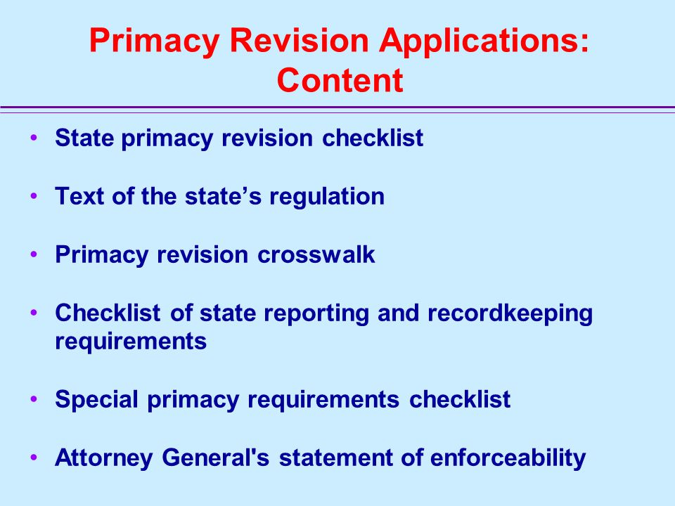 Primacy Revision Applications Must be submitted following the procedures in 40 CFR 142.12 (b) to (d) States must submit a complete and final primacy revision application by May 6, 2002, unless they have been granted an extension