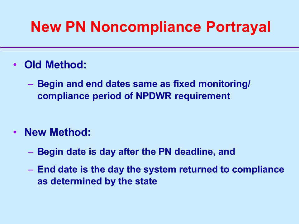 SDWIS/FED Tier Implementation PN Tier defines the type, language, and frequency of PN required States may choose to elevate the PN Tier for a particular type of violation Must document in State records No direct reporting of PN violation tiers required