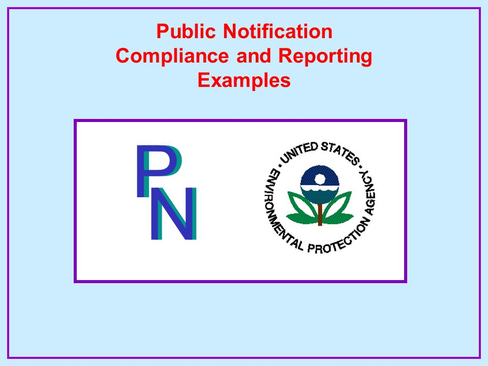 Summary - PN Violations PN required for all violations of NPDWR PN MUST be performed PN violation must be linked to the NPDWR violation(s) or will be rejected (P5000, N5000)  Rule Code = 7500  Violation Type Code = 75 and 76  Violation Begin Date = day after the PN deadline  Violation End Date defaulted to 12/31/2015 RTC reporting required - RTC date replaces defaulted end date