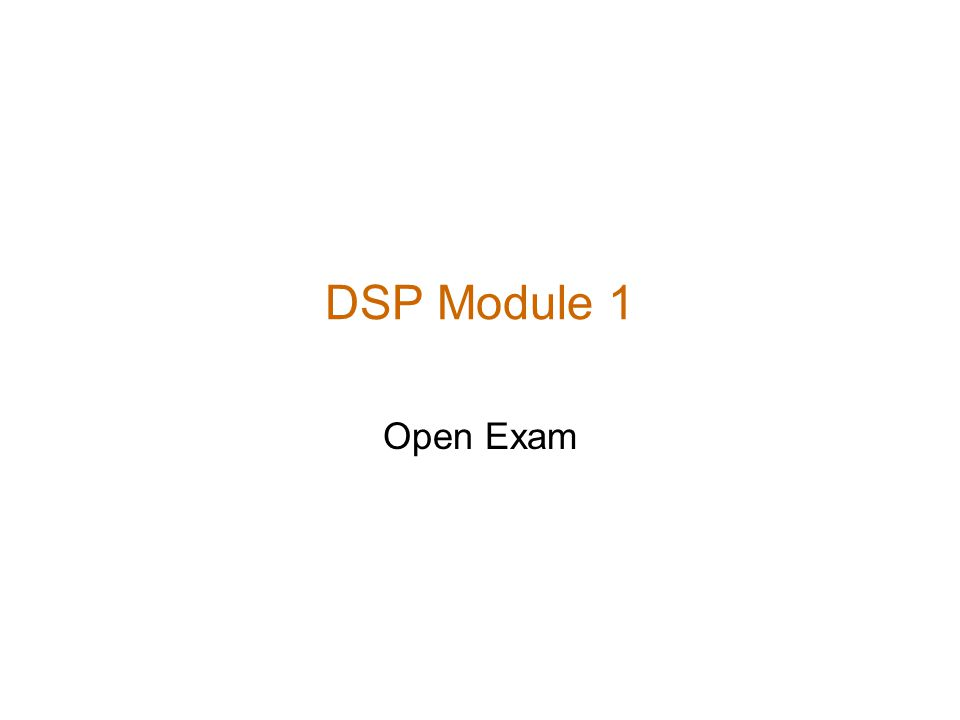 DSP Module 1 Open Exam
