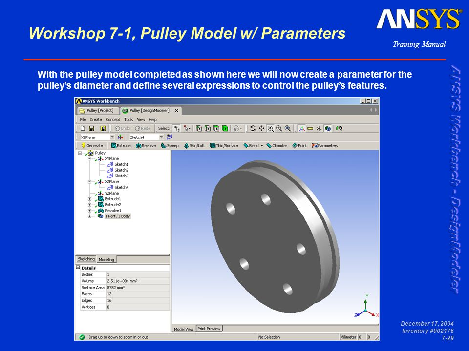 Training Manual December 17, 2004 Inventory #002176 7-29 With the pulley model completed as shown here we will now create a parameter for the pulley's diameter and define several expressions to control the pulley's features.