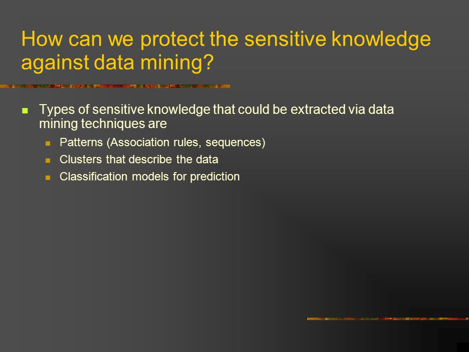 Privacy Preserving Distributed Data Mining Consider the case where data is distributed horizontally or vertically to multiple sites.