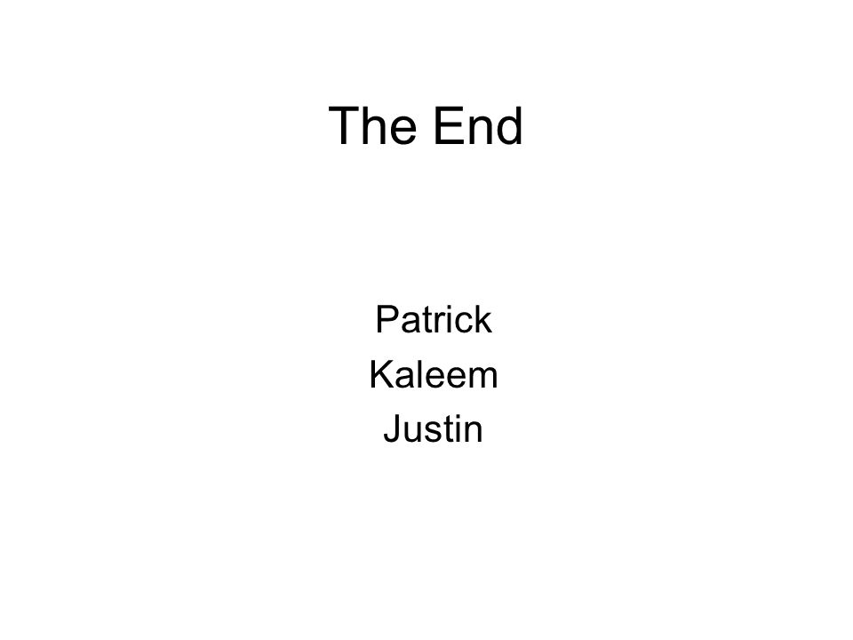 The End Patrick Kaleem Justin