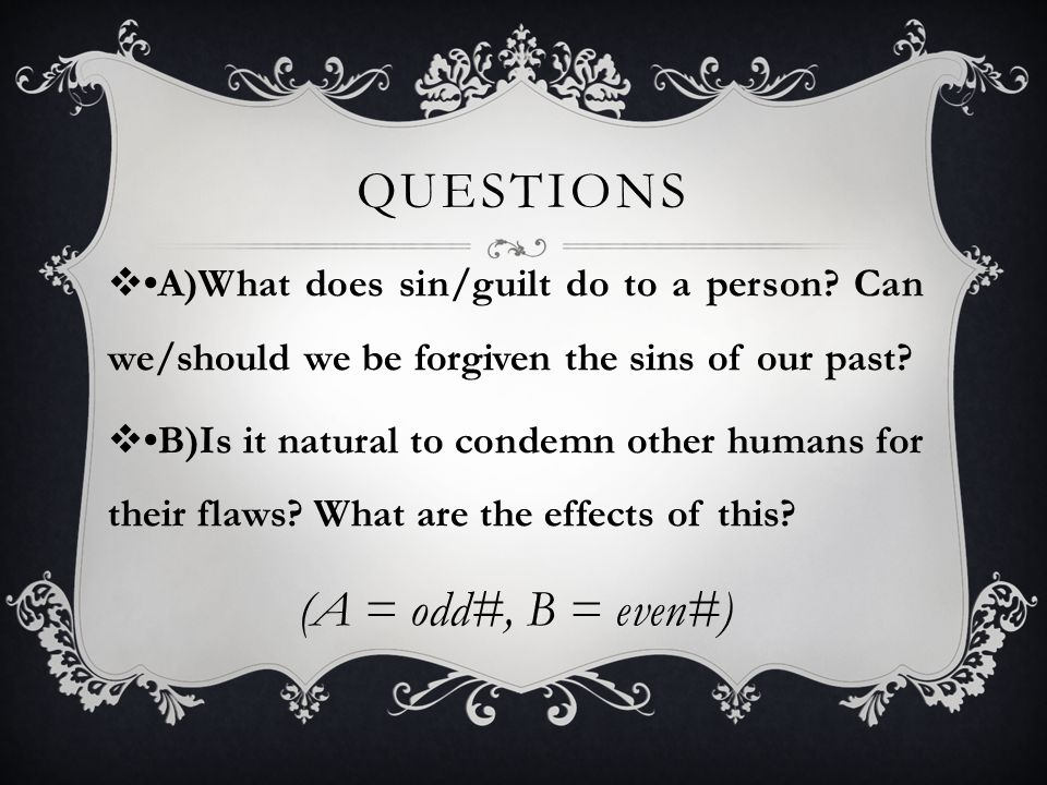 QUESTIONS  A)What does sin/guilt do to a person.