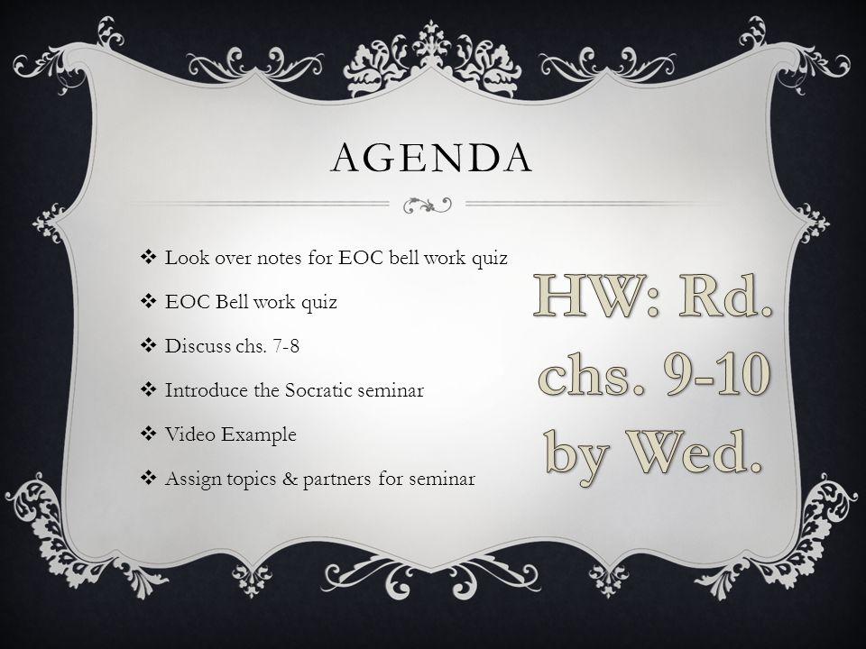 AGENDA  Look over notes for EOC bell work quiz  EOC Bell work quiz  Discuss chs.