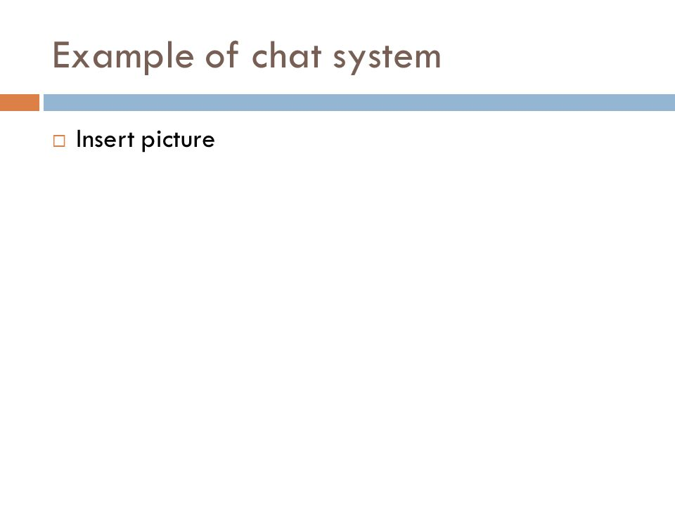Example of chat system  Insert picture