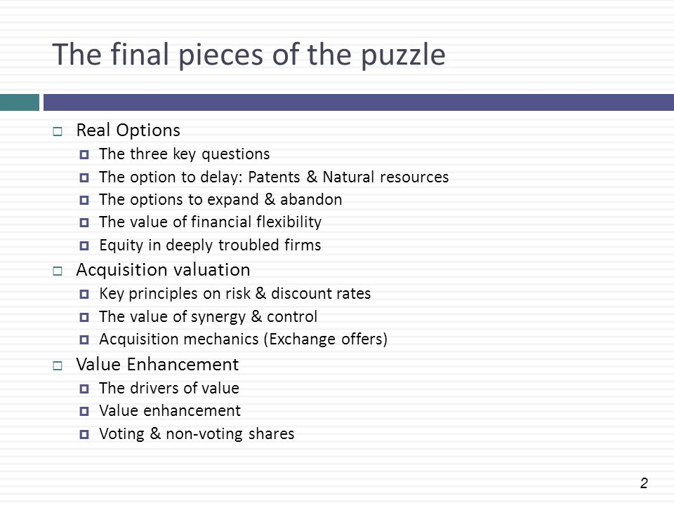 3 Real Option: Key Questions  Is there an option embedded in this asset/ decision.