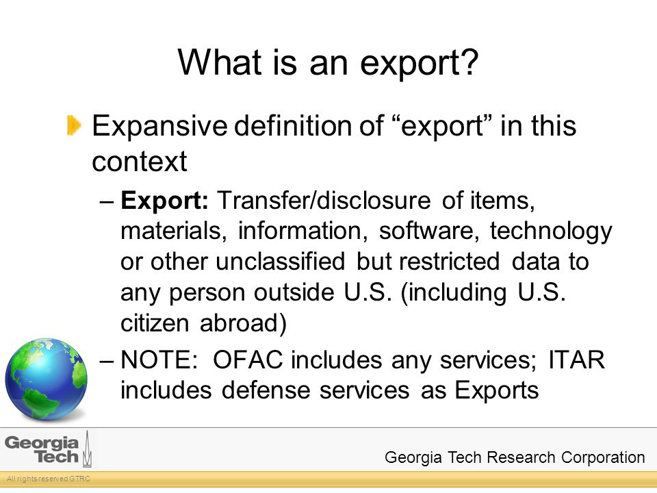 All rights reserved GTRC Georgia Tech Research Corporation What is an export.