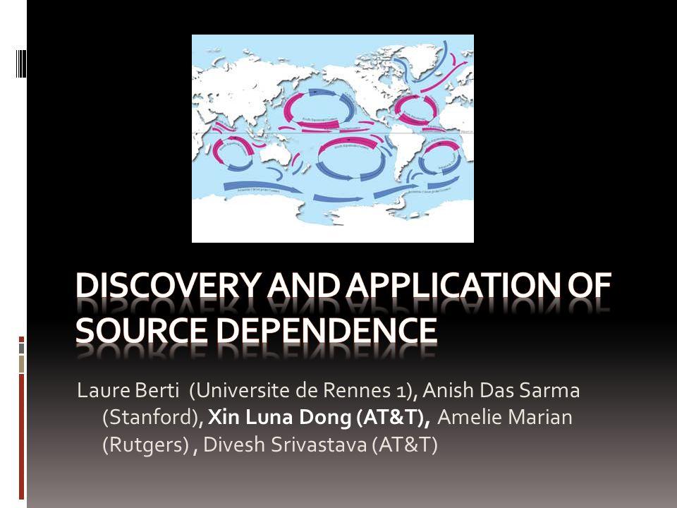 Laure Berti (Universite de Rennes 1), Anish Das Sarma (Stanford), Xin Luna Dong (AT&T), Amelie Marian (Rutgers), Divesh Srivastava (AT&T)