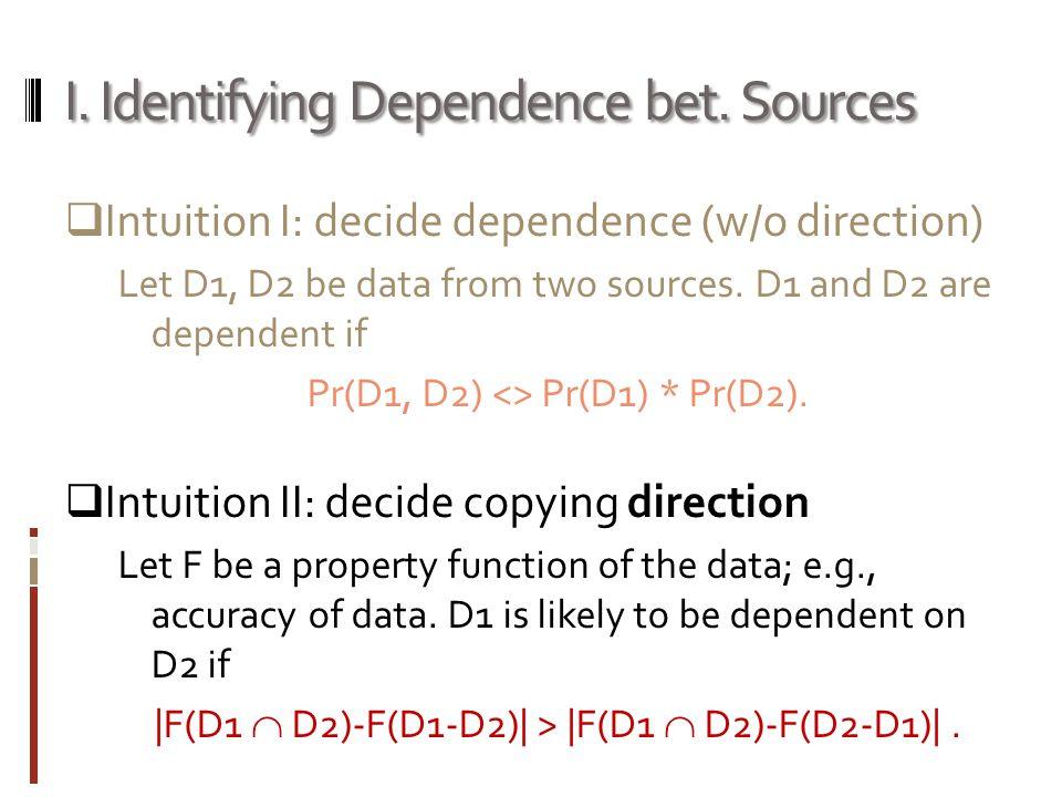 I. Identifying Dependence bet.