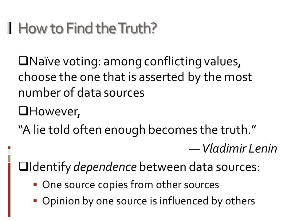 How to Find the Truth.