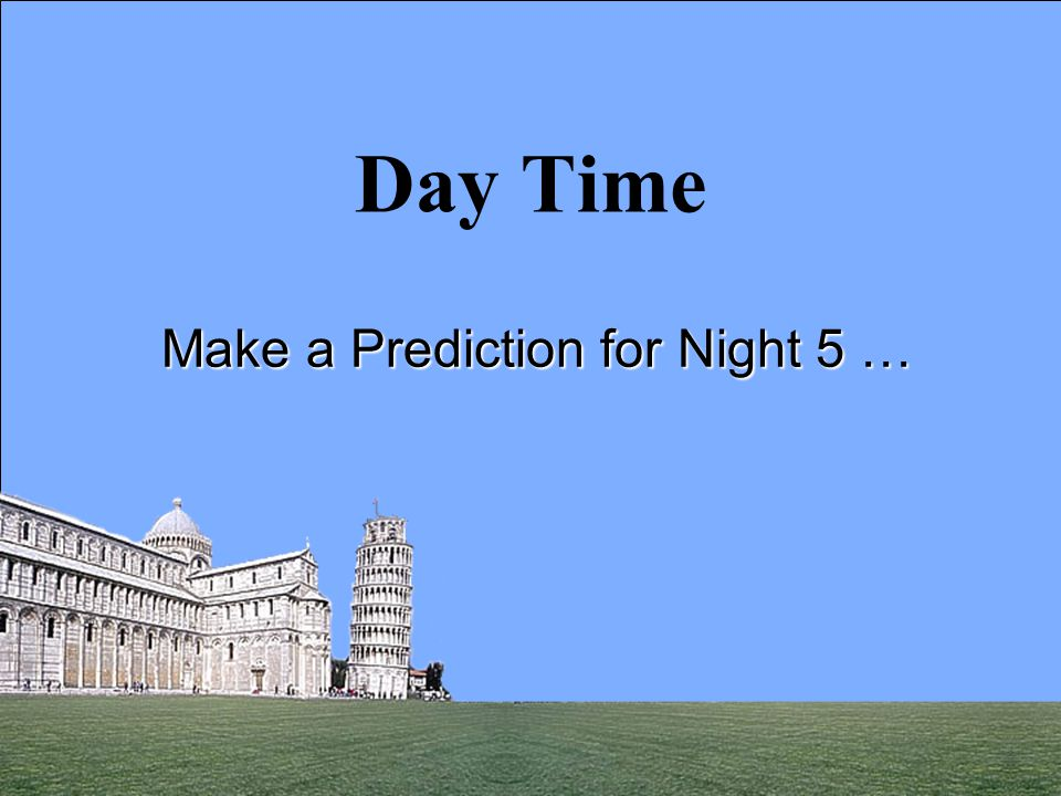 10 Day Time Make a Prediction for Night 5 …