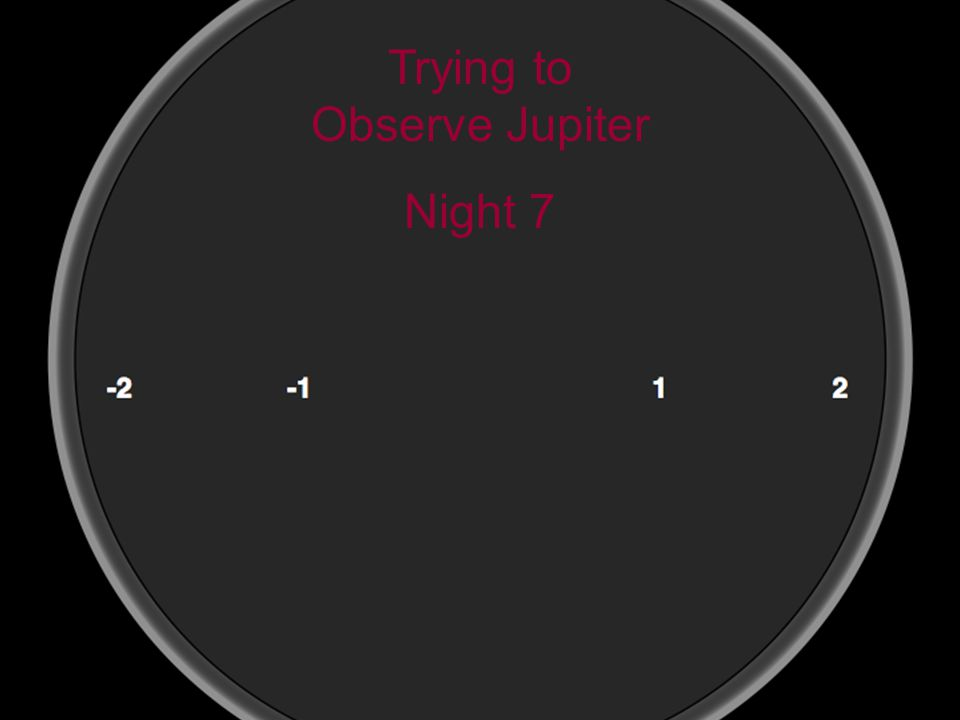 15 Trying to Observe Jupiter Night 7