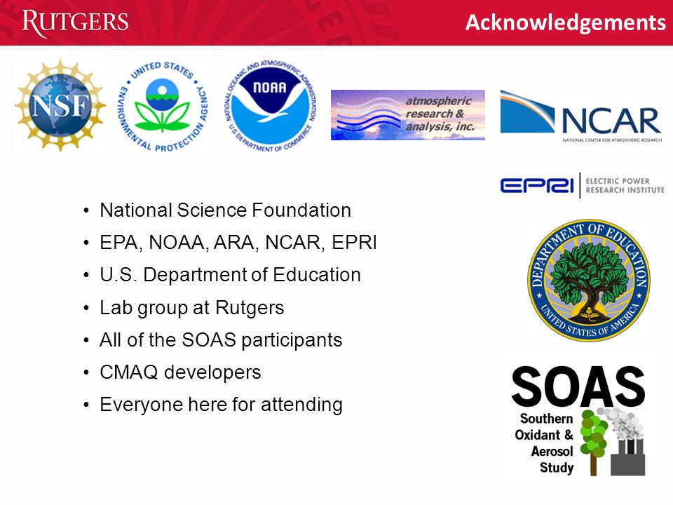 Acknowledgements National Science Foundation EPA, NOAA, ARA, NCAR, EPRI U.S.