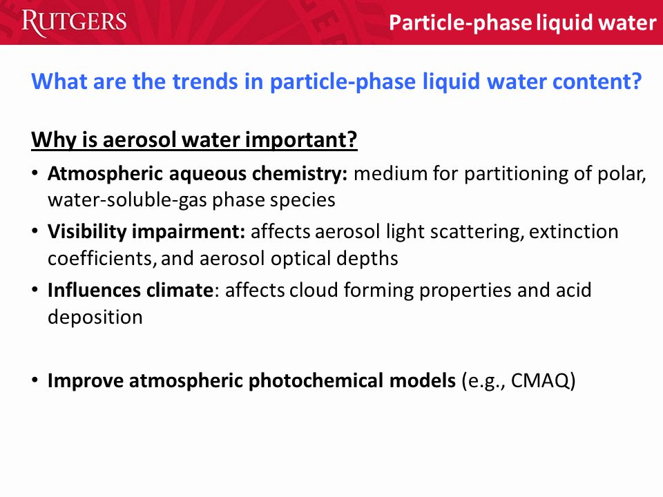 What are the trends in particle-phase liquid water content? Particle-phase liquid water Why is aerosol water important? Atmospheric aqueous chemistry: