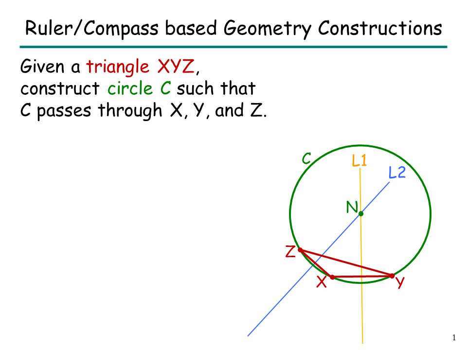 Given a triangle XYZ, construct circle C such that C passes through X, Y, and Z.