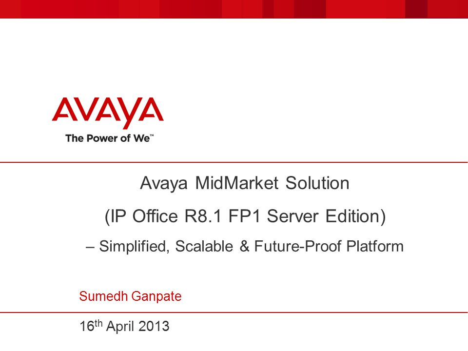 Sumedh ganpate 16th april ppt download avaya midmarket solution ip office r81 fp1 server edition simplified scalable future proof platform sumedh ganpate 16th april 2013 fandeluxe Choice Image