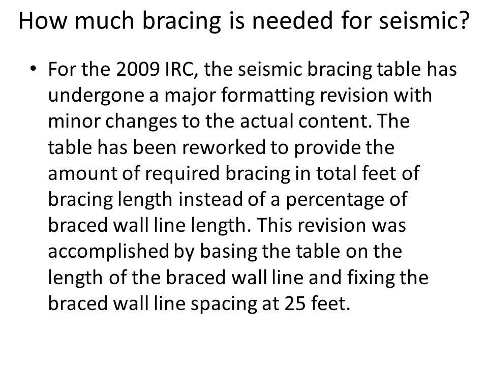 How much bracing is needed for seismic.