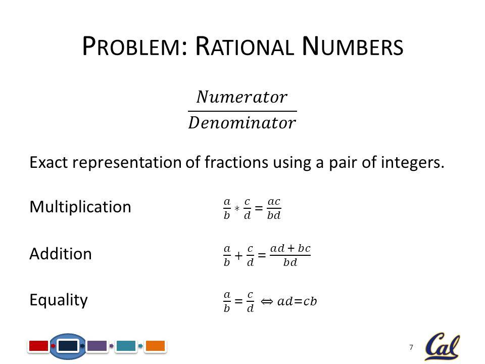 7 P ROBLEM : R ATIONAL N UMBERS