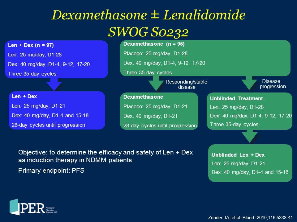 Dexamethasone ± Lenalidomide SWOG S0232 Zonder JA, et al. Blood. 2010;116:5838-41. Objective: to determine the efficacy and safety of Len + Dex as ind