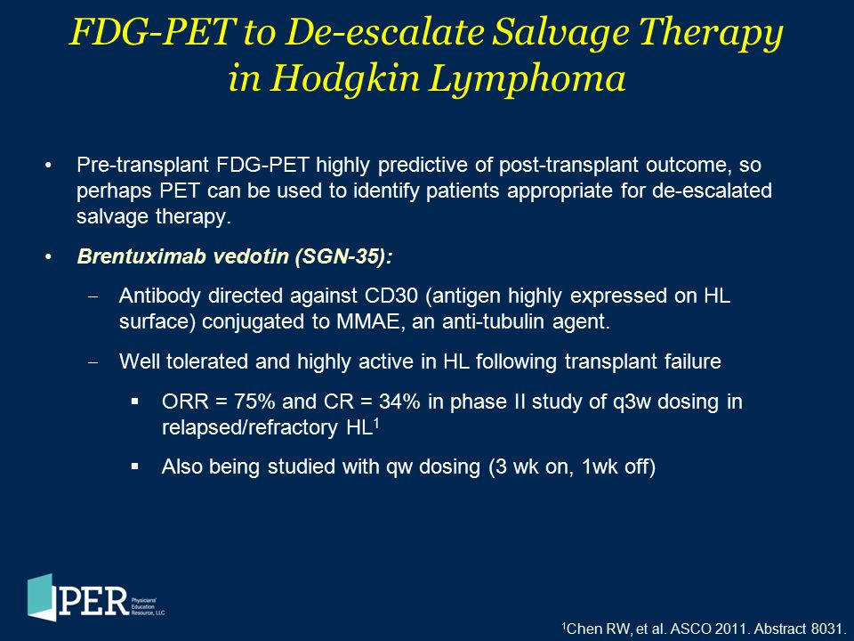 FDG-PET to De-escalate Salvage Therapy in Hodgkin Lymphoma Pre-transplant FDG-PET highly predictive of post-transplant outcome, so perhaps PET can be