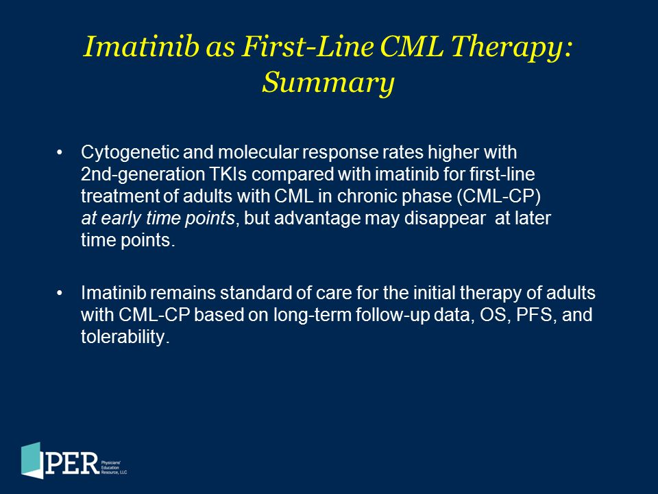 Imatinib as First-Line CML Therapy: Summary Cytogenetic and molecular response rates higher with 2nd-generation TKIs compared with imatinib for first-