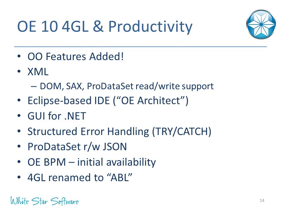 OE 10 4GL & Productivity OO Features Added.