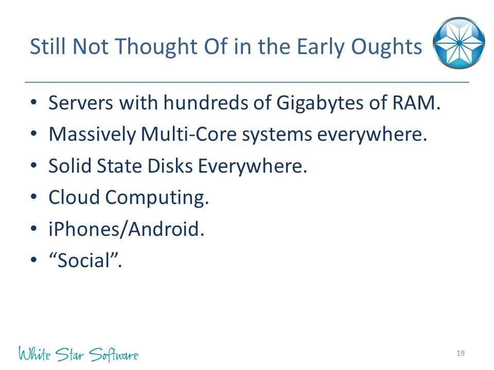 Still Not Thought Of in the Early Oughts Servers with hundreds of Gigabytes of RAM.