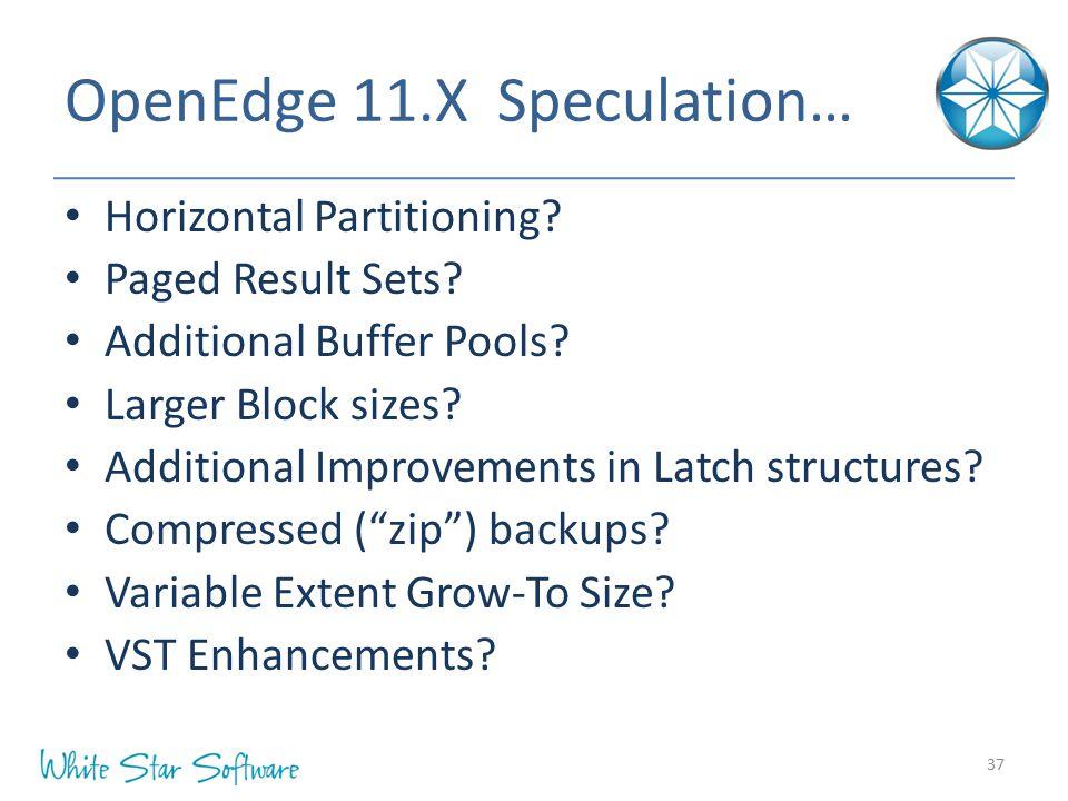 OpenEdge 11.X Speculation… Horizontal Partitioning.