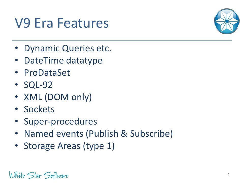 V9 Era Features Dynamic Queries etc.