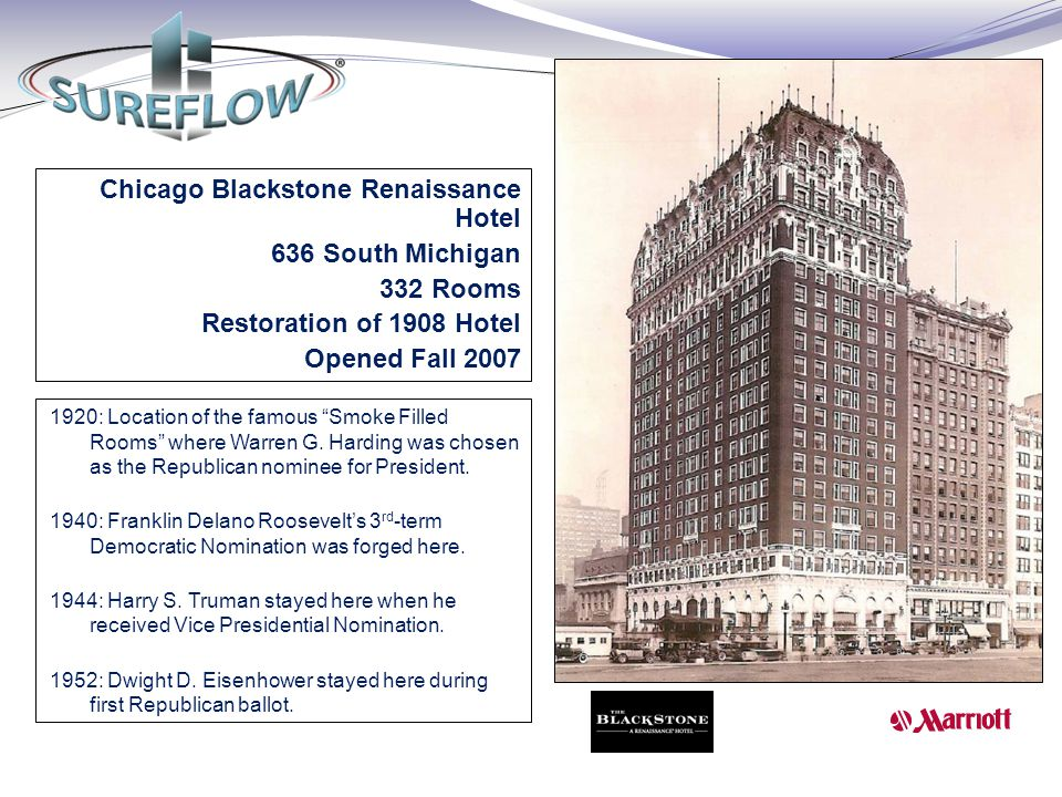 "Chicago Blackstone Renaissance Hotel 636 South Michigan 332 Rooms Restoration of 1908 Hotel Opened Fall 2007 1920: Location of the famous ""Smoke Fille"