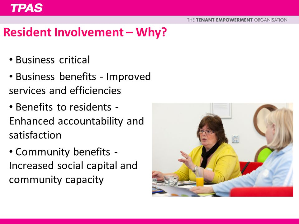 Business critical Business benefits - Improved services and efficiencies Benefits to residents - Enhanced accountability and satisfaction Community be