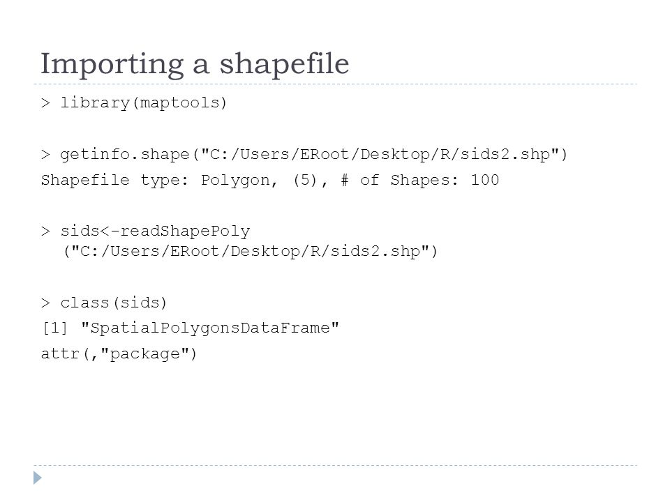 Importing a shapefile > library(maptools) > getinfo.shape(