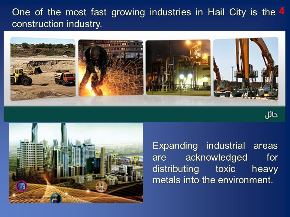 4 One of the most fast growing industries in Hail City is the construction industry.