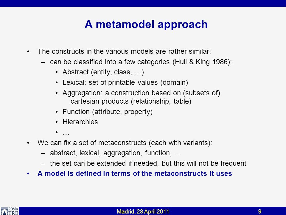 Madrid, 28 April 201130 A basic translation (in supermodel terms) From OR model to the relational model –an aggregation for each abstract –a lexical of the aggregation for each lexical of abstract –for each abstract attribute … –…–… From OR model to the relational model –a table for each typed table –a column for each attribute –for each reference … –…–…
