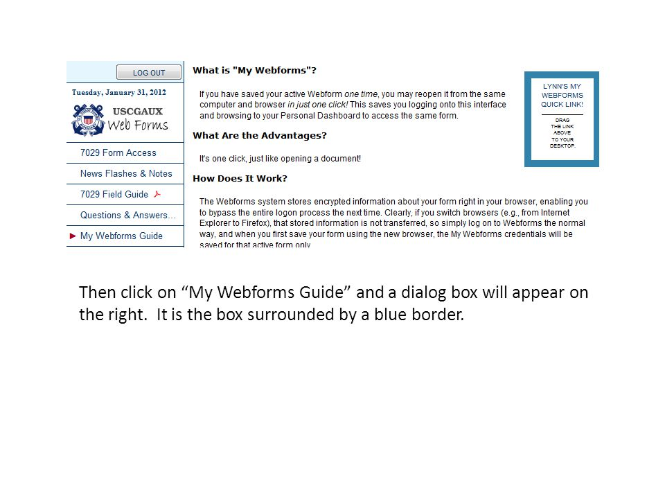 "Then click on ""My Webforms Guide"" and a dialog box will appear on the right. It is the box surrounded by a blue border."