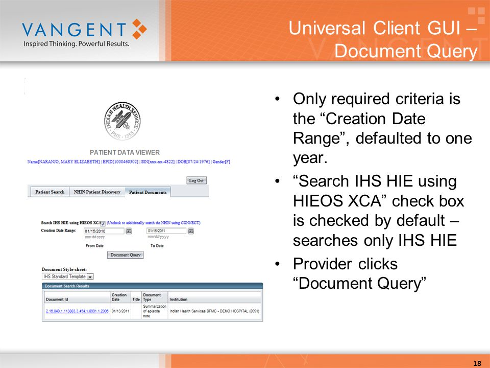 Universal Client GUI – Document Query Only required criteria is the Creation Date Range , defaulted to one year.