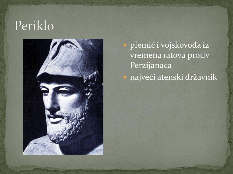 plemić i vojskovo đ a iz vremena ratova protiv Perzijanaca najveći atenski državnik