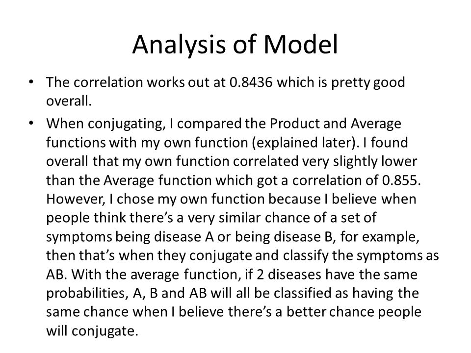 Analysis of Model The correlation works out at 0.8436 which is pretty good overall.
