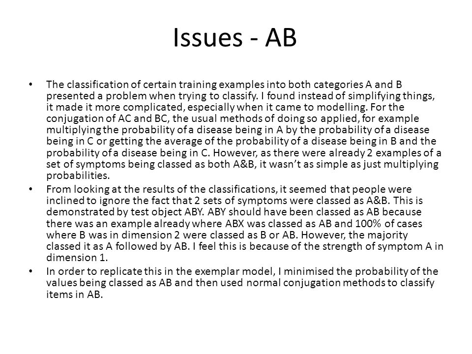Issues - AB The classification of certain training examples into both categories A and B presented a problem when trying to classify.