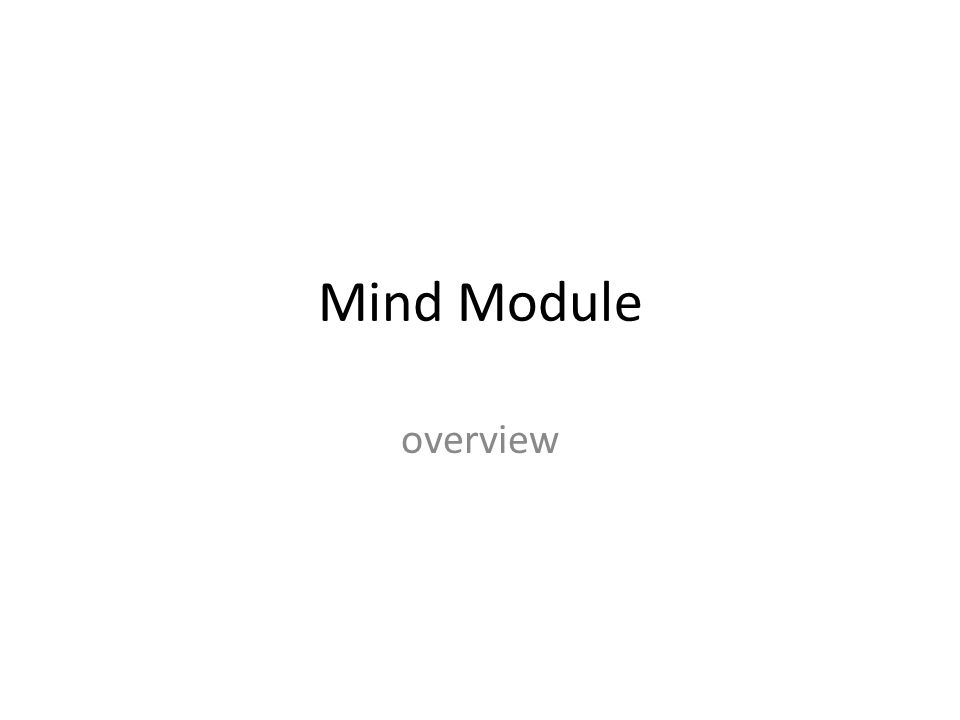 Mind Module overview