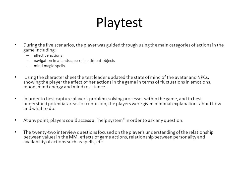 Playtest During the five scenarios, the player was guided through using the main categories of actions in the game including : – affective actions – n
