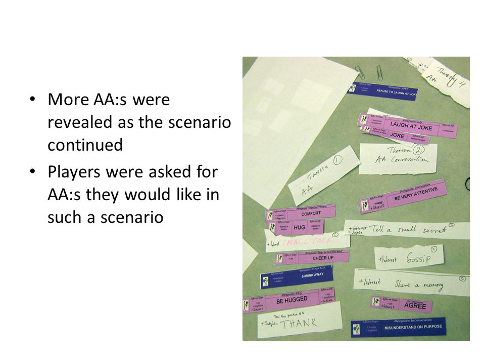 More AA:s were revealed as the scenario continued Players were asked for AA:s they would like in such a scenario