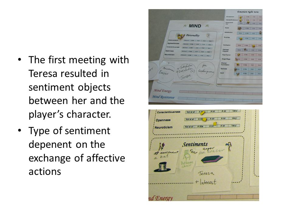 The first meeting with Teresa resulted in sentiment objects between her and the player's character. Type of sentiment depenent on the exchange of affe