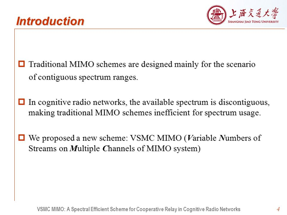 Introduction  Traditional MIMO schemes are designed mainly for the scenario of contiguous spectrum ranges.