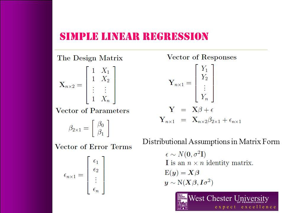 SIMPLE LINEAR REGRESSION Distributional Assumptions in Matrix Form