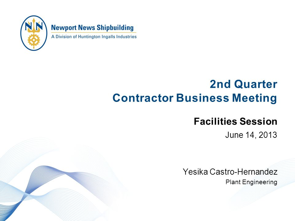 2nd Quarter Contractor Business Meeting June 14, 2013 Yesika Castro-Hernandez Plant Engineering Facilities Session