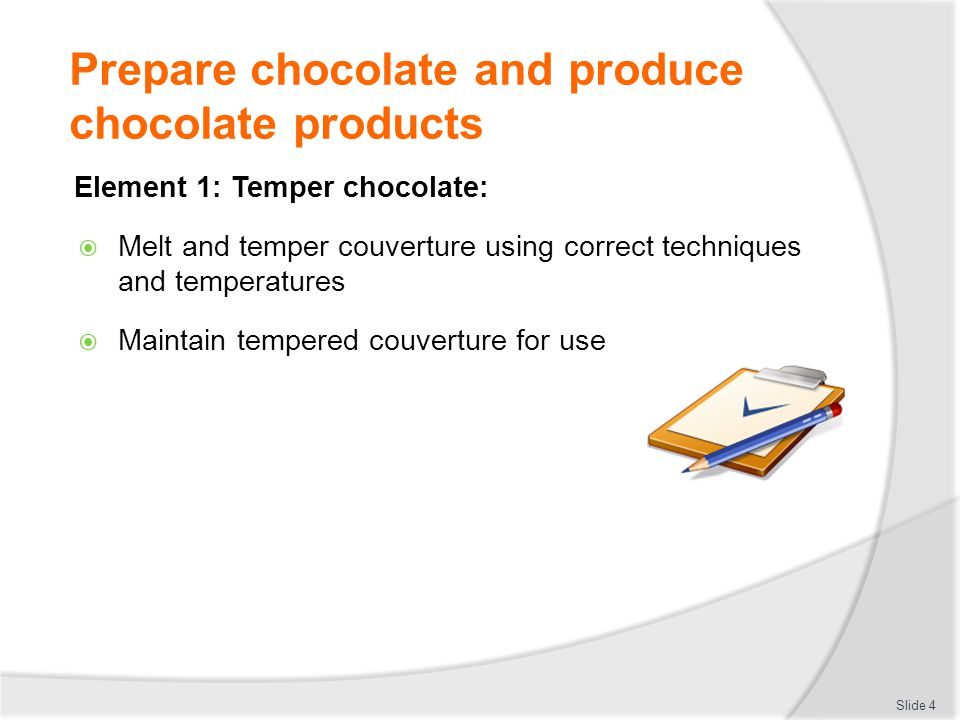 Coat and decorate with chocolate Decorate to standard required:  Standards vary in enterprises  What is the role of product.