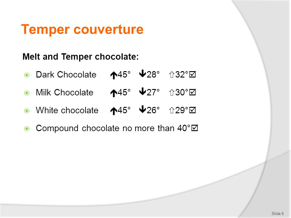 Store chocolate and chocolate products Store at correct temperature and conditions  Closed environment  No air movement  Low humidity  Cool temperature 15°C to 18°C  Minimal handling Slide 27